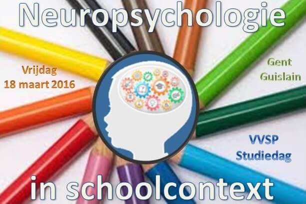 """Studiedag """"Neuropsychologie in schoolcontext"""""""